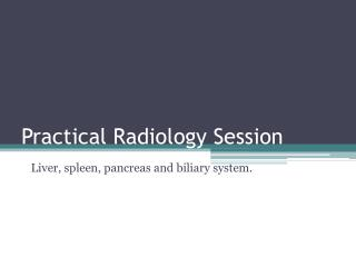 Practical Radiology Session