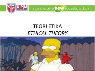 TEORI ETIKA ETHICAL THEORY