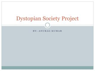 Dystopian Society Project