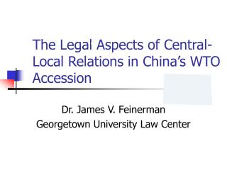 The Legal Aspects of Central-Local Relations in China's WTO Accession