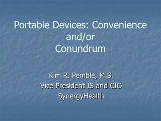 Portable Devices: Convenience  and/or  Conundrum
