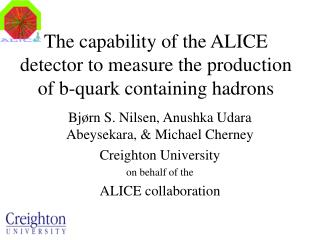 The capability of the ALICE detector to measure the production of b-quark containing hadrons