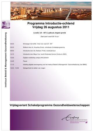 Programma Introductie-ochtend Vrijdag 26 augustus 2011