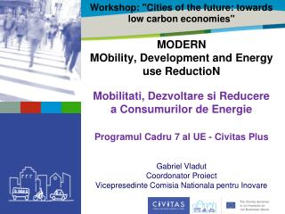 "Workshop: ""Cities of the future: towards low carbon economies""  MODERN"