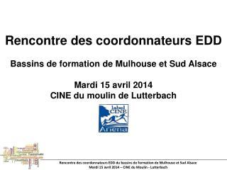 Rencontre des coordonnateurs EDD  Bassins de formation de Mulhouse et Sud Alsace