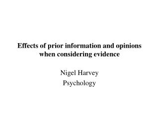 Effects of prior information and opinions when considering evidence