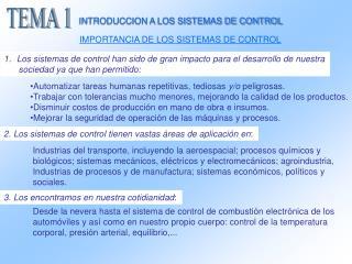 Los sistemas de control han sido de gran impacto para el desarrollo de nuestra