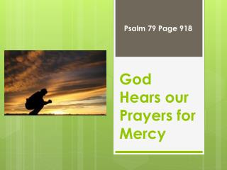 God Hears our Prayers for Mercy