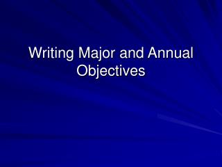Writing Major and Annual Objectives