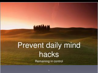 Prevent daily mind hacks