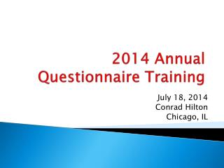 2014 Annual Questionnaire Training