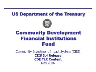 Community Investment Impact System CIIS  CIIS 3.4 Release CDE TLR Content May 2006