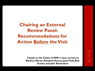 Chairing an External Review Panel:  Recommendations for Action  Before  the Visit