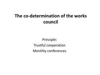 The co-determination of the works council