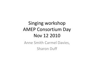 Singing workshop AMEP  Consortium Day Nov 12 2010