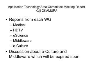 Application Technology Area Committee Meeting Report Koji OKAMURA