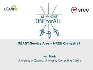 GÉANT Service Area – NREN Orchestra?