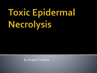 Toxic Epidermal Necrolysis