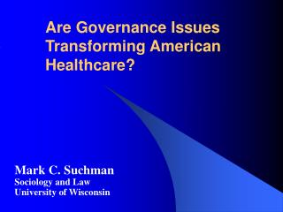 Are Governance Issues Transforming American Healthcare?