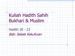 Kuliah Hadith Sahih  Bukhari & Muslim