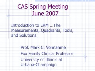 CAS Spring Meeting 		 	        June 2007