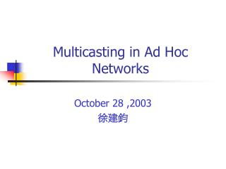 Multicasting in Ad Hoc Networks