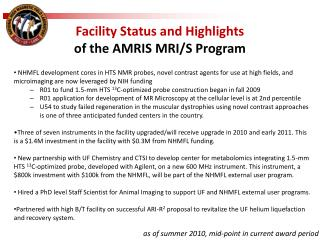 Facility Status and Highlights  of the AMRIS MRI/S Program