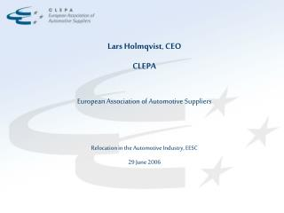 Lars Holmqvist ,  CEO CLEPA European Association of Automotive Suppliers