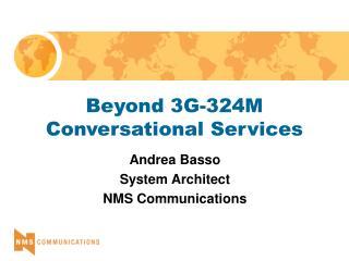 Beyond 3G-324M Conversational Services