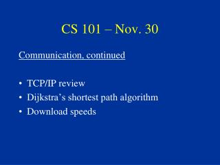 CS 101 – Nov. 30