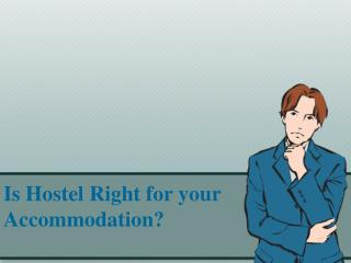 Is Hostel Right for your Accommodation?