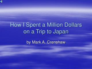 How I Spent a Million Dollars on a Trip to Japan