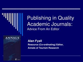 Publishing in Quality Academic Journals:  Advice From An Editor