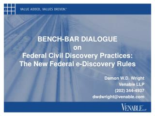 BENCH-BAR DIALOGUE on Federal Civil Discovery Practices: The New Federal e-Discovery Rules