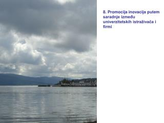 8. Promocija inovacija putem saradnje između univerzitetskih istraživača i firmi