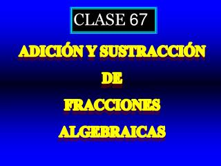 CLASE  67