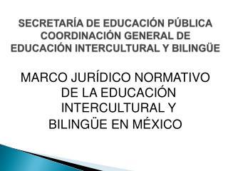 SECRETARÍA  DE EDUCACIÓN PÚBLICA COORDINACIÓN GENERAL DE EDUCACIÓN INTERCULTURAL Y  BILINGÜE