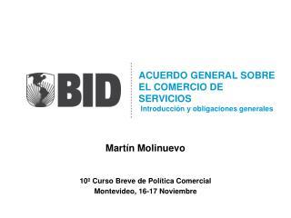 ACUERDO GENERAL SOBRE EL COMERCIO DE SERVICIOS   Introducción y obligaciones generales