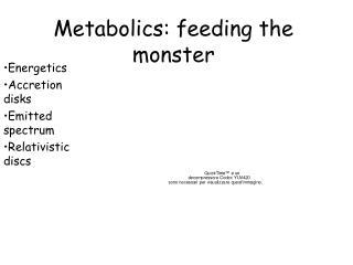 Metabolics: feeding the monster