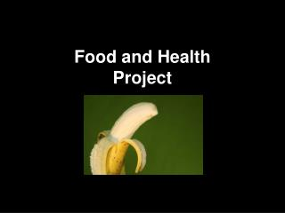 Food and Health Project