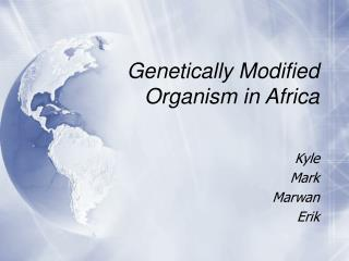 Genetically Modified Organism in Africa