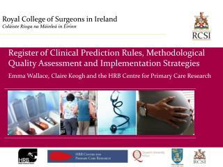 Royal College of Surgeons in Ireland Coláiste Ríoga na Máinleá in Éirinn