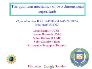 The quantum mechanics of two dimensional superfluids