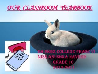 DA SKBZ COLLEGE PHASE VI Miss ANUSHKA NAVEED               GRADE 10               2010-2011
