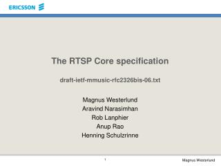 The RTSP Core specification draft-ietf-mmusic-rfc2326bis-06.txt