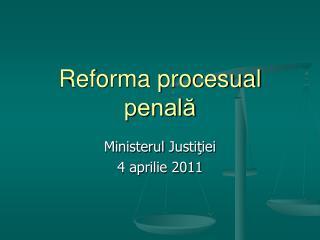 Reforma procesual penală