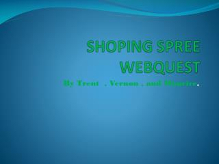 SHOPING SPREE WEBQUEST