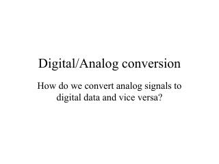 Digital/Analog conversion