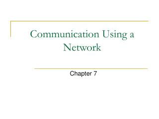 Communication Using a Network