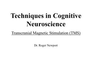 Techniques in Cognitive Neuroscience